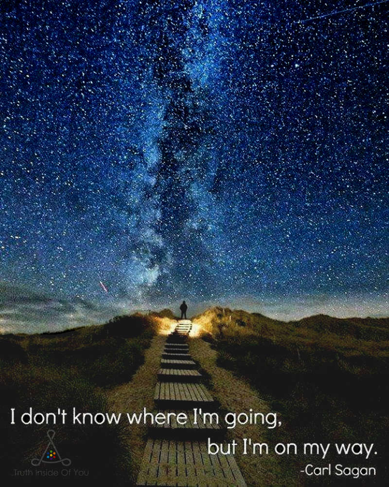 I-don-t-know-where-i-m-going-but-i-m-on-my-way-Carl-Sagan